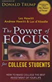 The Power of Focus for College Students: How to Make College the Best Investment of Your Life (0757302890) by Hewitt, Les