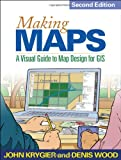 Making Maps, Second Edition: A Visual Guide to Map Design for GIS
