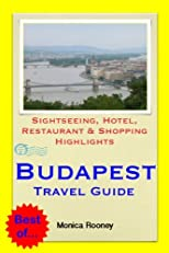 Budapest, Hungary Travel Guide - Sightseeing, Hotel, Restaurant & Shopping Highlights (Illustrated)