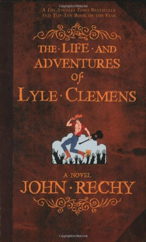The Life and Adventures of Lyle Clemens: A Novel