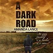 A Dark Road | [Amanda Lance]