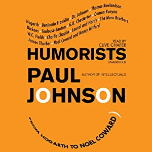 Humorists: From Hogarth to Noël Coward | [Paul Johnson]