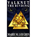 Valknut: The Binding ~ Marie M. Loughin