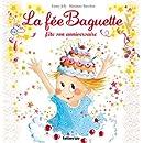 La Fee Baguette Fete Son Anniversaire - Dès 3 ans