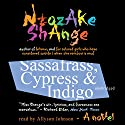 Sassafrass, Cypress & Indigo: A Novel (       UNABRIDGED) by Ntozake Shange Narrated by Allyson Johnson