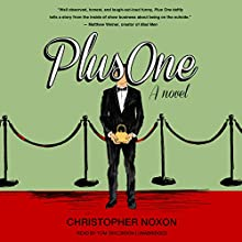 Plus One: A Novel (       UNABRIDGED) by Christopher Noxon Narrated by Tom Taylorson
