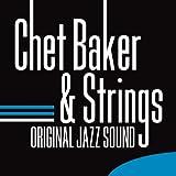 Chet Baker & Strings (Original Jazz Sound)