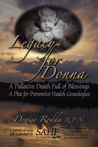 Legacy For Donna: A Palliative Death Full Of Blessings A Plea For Preventive Genealogies