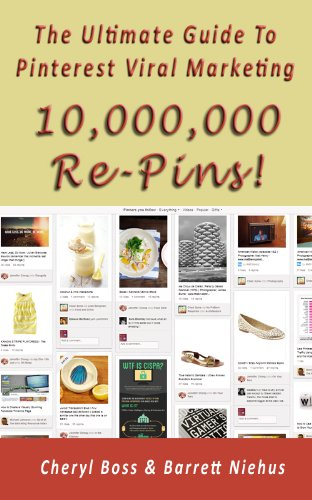 10,000,000 Re-Pins, The Ultimate Guide To Pinterest Viral Marketing