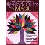 Big-Block Quilts by Magic: 30 Projects from Squares & Rectangles Features Easy & Accurate Diamond-Free(r) Technique...