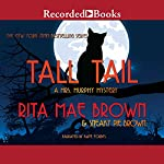 Tall Tail: A Mrs. Murphy Mystery | Rita Mae Brown,Sneaky Pie Brown