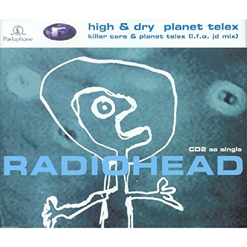 Radiohead - High & Dry [#2] - Zortam Music