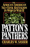 Pattons Panthers: The African-American 761st Tank Battalion In World War II