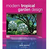 Modern Tropical Garden Design ~ Made Wijaya