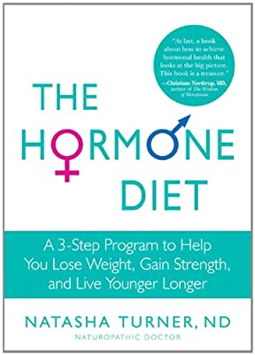The Hormone Diet A 3-step Program To Help You Lose Weight Gain Strength And Live Younger Longer from Rodale Books