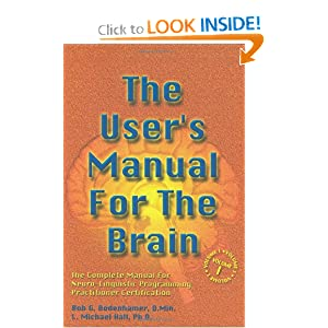 The User's Manual for the Brain (Vol 1) [Hardcover] — by Bob G. Bodenhamer (Author), L. Michael. Hall (Author)