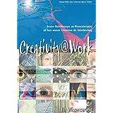 """Creativity@Work f�r Wissensarbeit: Kreative H�chstleistungen am Wissensarbeitsplatz auf Basis neuester Erkenntnisse der Gehirnforschungvon """"Reinhard Willfort"""""""