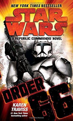 Star Wars - Republic Commando 04. Order 66: A Republic Commando Novel