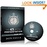 The 45 Second Presentation That Will Change Your Life (30th Anniversary Edition)