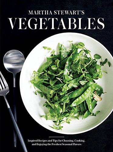 martha-stewarts-vegetables-inspired-recipes-and-tips-for-choosing-cooking-and-enjoying-the-freshest-