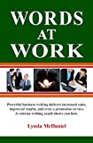 img - for Words at Work: Powerful Business Writing Delivers Increased Sales, Improved Results, And Even A Promotion Or Two book / textbook / text book