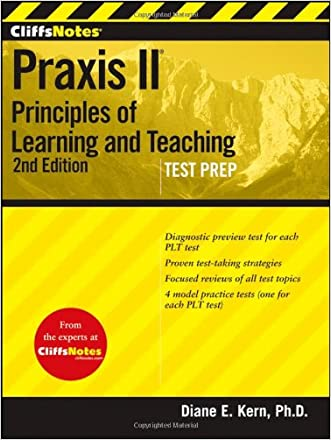 CliffsNotes Praxis II: Principles of Learning andTeaching, Second Edition written by Diane E Kern