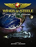 Wings of Steele - Destination Unknown