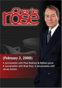 Charlie Rose with Paul Rudnick & Nathan Lane; Brad Grey; James Conlon (February 3, 2000)