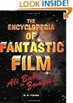 The Encyclopedia of Fantastic Film: A...