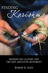 Download Finding Karishma: Modern-Day Slavery and the New Abolition Movement