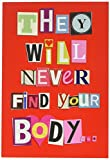 "NobleWorks 2151 ''Never Find Your Body'' Funny Valentine's Day Unique Greeting Card, 5"" x 7"""