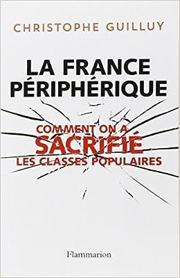 La France périphérique - Christophe Guilluy