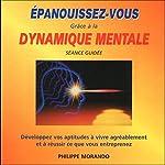 Épanouissez-vous grâce à la dynamique mentale | Philippe Morando
