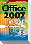 Office 2007 Sorglos: Word, Excel, Pow...