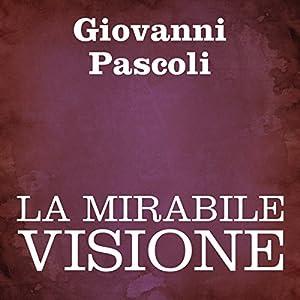 La mirabile visione [The Wonderful Vision] Audiobook