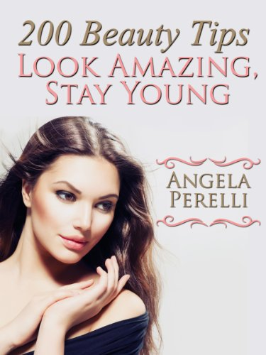 Free Kindle Book : 200 Beauty Tips You Must Know About To Look Amazing And Stay Young