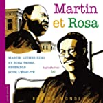 Martin et Rosa : Martin Luther King e...