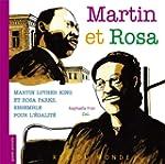 Martin et Rosa : Martin Luther King e...