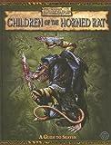 Children of the Horned Rat: A Guide To Skaven (Warhammer Fantasy Roleplay)(Gary Astleford/Steve Darlington/Robert J. Schwalb)