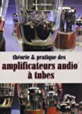 Thorie et pratique des amplificateurs audio  tubes