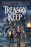 Treason Keep: The Hythrun Chronicles (0765309874) by Fallon, Jennifer