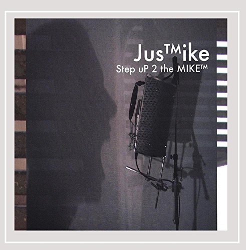 Just Mike - Step Up 2 the Mike