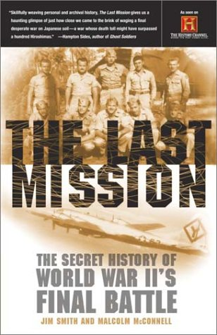 The Last Mission: The Secret History of World War II