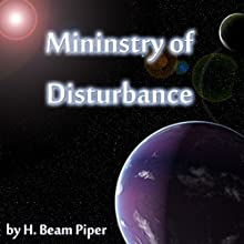 Ministry of Disturbance (       UNABRIDGED) by H. Beam Piper Narrated by Justin Lerman