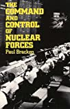 img - for The Command and Control of Nuclear Forces book / textbook / text book