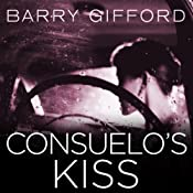 Consuelo's Kiss | Barry Gifford