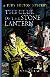 Margaret Sutton The Clue of the Stone Lantern (Judy Bolton Mysteries (Paperback))
