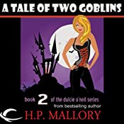 A Tale of Two Goblins: Dulcie O'Neil, Book 2 | H. P. Mallory