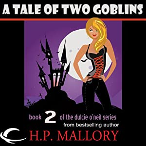 A Tale of Two Goblins: Dulcie O'Neil, Book 2 | [H. P. Mallory]