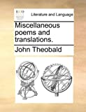 Miscellaneous poems and translations.